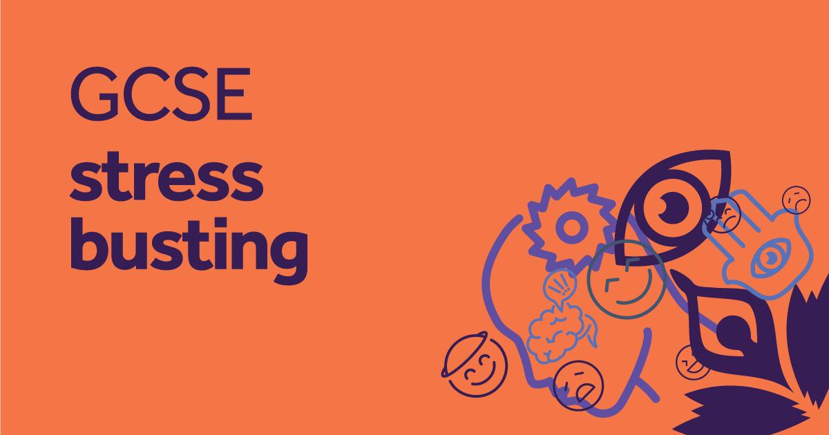 GCSE stress-busting resources | Tes