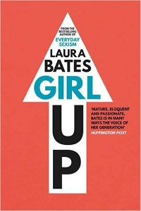 book review, laura bates, girl up, everyday sexism