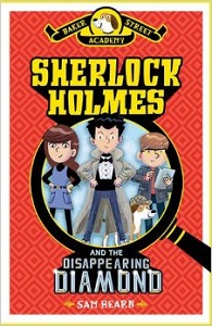baker street academy, sherlock holmes and the disappearing diamond, sam hearn, book review, scholastic fiction