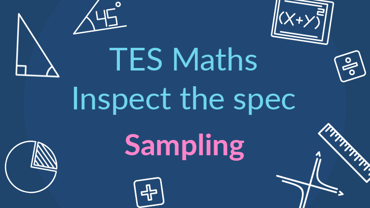 TES Maths, inspect the spec, GCSE, new specification, sampling, stratified sampling, capture-recapture method, Lincoln-Petersen, KS4, Year 10, Year 11