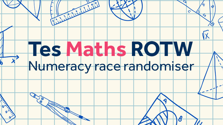 Tes Maths, ROTW, numeracy race, times tables, division, rounding, subtraction, multiplication, addition, KS3, KS4, GCSE, Year 7, Year 8, Year 9, Year 10, Year 11