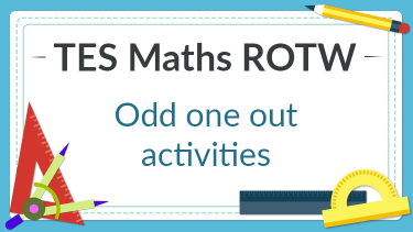 TES Maths, ROTW, secondary, plenary, starter, odd one out, number, algebra, data, statistics, probability, brackets, sequences, equations, KS3, KS4, GCSE, Year 7, Year 8, Year 9, Year 10, Year 11