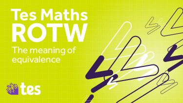 Tes Resource of the week for Maths Secondary