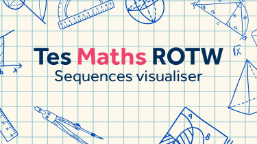 Tes Maths ROTW, Sequences visulaiser, linear sequences, secondary