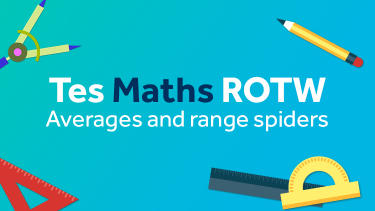 Averages and range, spider diagrams, KS3, KS4, KS5
