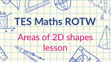 TES Maths, ROTW, resource, lesson, revision, area, 2D shape, circle, trapezium, secondary, KS4, Year 10, Year 11