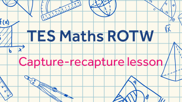 TES Maths, ROTW, secondary, capture-recapture method, sampling, new specification, KS4, GCSE, Year 10, Year 11