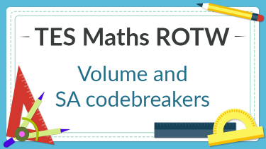TES Maths, ROTW, codebreaker, resource, activity, 3D measures, volume, surface area, cube, cuboid, sphere, pyramid, secondary, KS4, GCSE, Year 10, Year 11