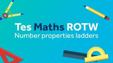 Number properties ladder, Tes Maths, ROTW, Digits