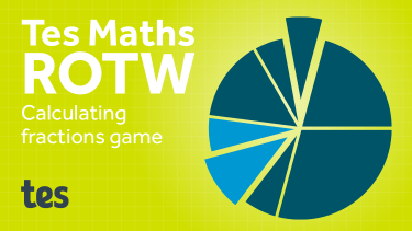 Tes Maths ROTW: Calculating fractions game