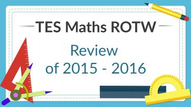 tes maths,maths,maths resources,ks3,ks4,secondary maths,rotw,review