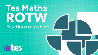 Tes Maths ROTW: fraction-matching
