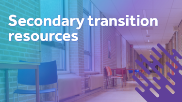 Supportive secondary transition resources
