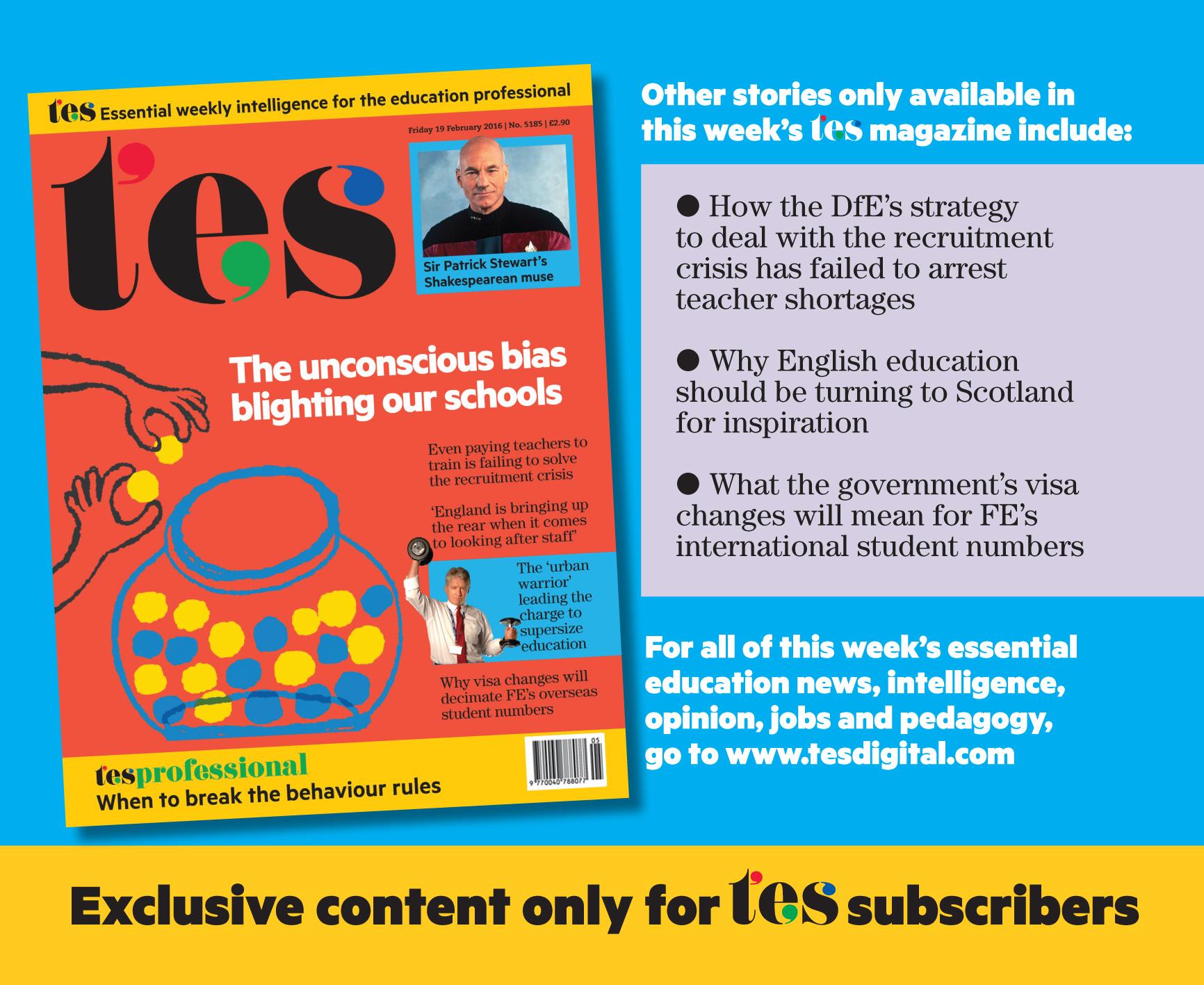 In TES magazine this week