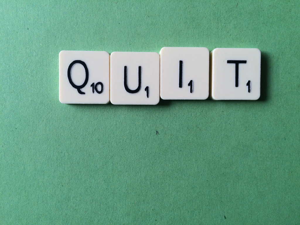 I've quit teaching without a job to go to – I just can't handle the