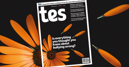 Tes magazine 19/10/18 Is everything you thought you knew about bullying wrong?