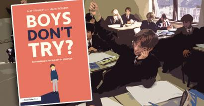 Boys don't try? Rethinking Masculinity in Schools, Matt Pinkett, Mark Roberts